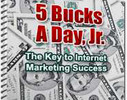 Thumbnail 5 Bucks A Day Internet Marketing Techniques Resell Ebook